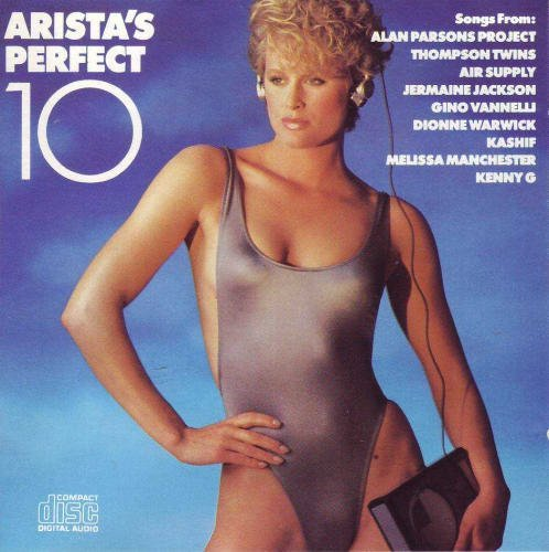Arista's Perfect 10 [Audio CD] Various Artists; Alan Parsons Project; Thompson Twins; Air Supply; Jermaine Jackson; Gino Vannelli; Dionne Warwick; Kashif; Melissa Manchester and Kenny G