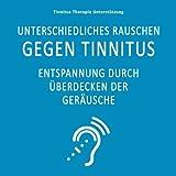 Unterschiedliches Rauschen gegen Tinnitus...