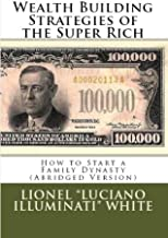 Best wealth building strategies of the super rich Reviews