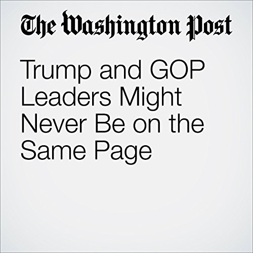 Trump and GOP Leaders Might Never Be on the Same Page cover art