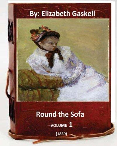 Round the Sofa (1859) By: Elizabeth Gaskell