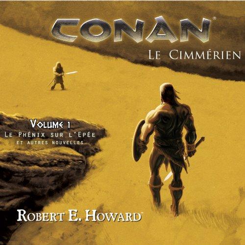 Le phénix sur l'épée et autres nouvelles (Conan le Cimmérien 1) audiobook cover art