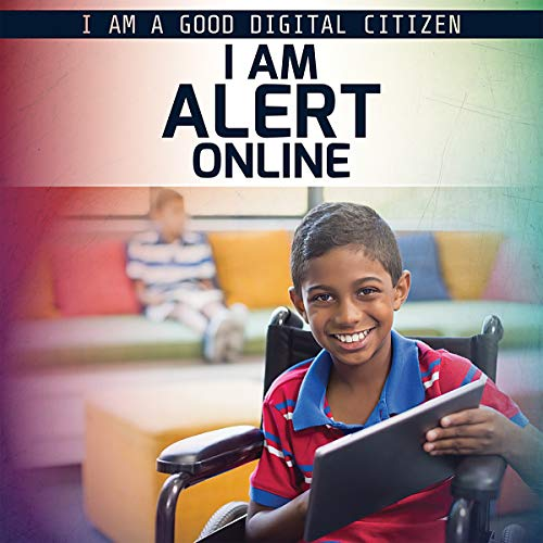 I AM ALERT ONLINE (I Am a Good Digital Citizen)