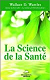 La Science de la Santé de Wallace D. Wattles ( 24 avril 2013 ) - 24/04/2013