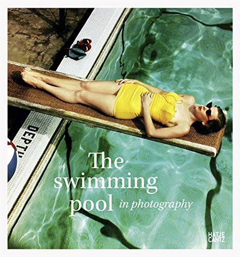 The Swimming Pool in Photography (Fotografie)