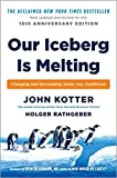 by John Kotterand - Our Iceberg is Melting: Changing and Succeeding Under Any Conditions (Hardcover) Penguin Random House; 2 Edition (January 5, 2016) - [Bargain Books]