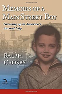 Memoirs of a Main Street Boy: Growing Up in America's Ancient City
