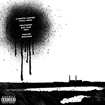 Still Here (feat. Big Faid & Y3k$)