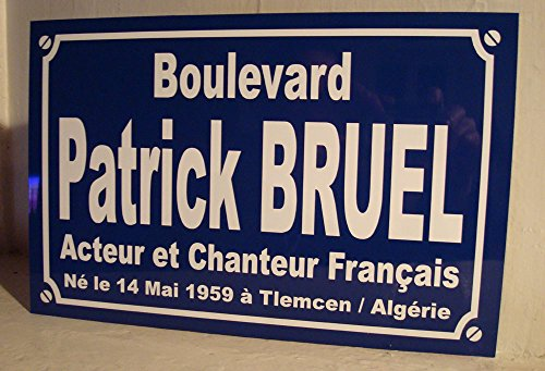 plaque de rue Patrick BRUEL création Originale édition limitée Cadeau Fan collectionneur