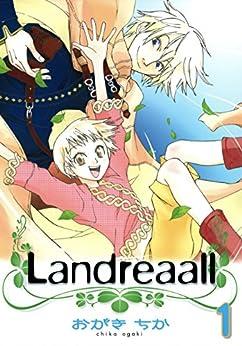 [おがき ちか]のLandreaall: 1【イラスト特典付】 (ZERO-SUMコミックス)
