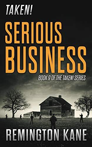 Taken! - Serious Business by [Remington Kane]