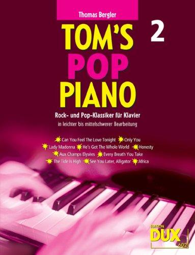 TOMS POP PIANO Band 2 mit Bleistift -- 10 Rock- und Pop-Klassiker für Klavier u.a. mit ONLY YOU und LADY MADONNA in leichter bis mittelschwerer Bearbeitung von Thomas Bergler (Noten/sheet music)