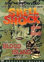 SHELL SHOCK/BATTLE OF BLOOD ISLAND