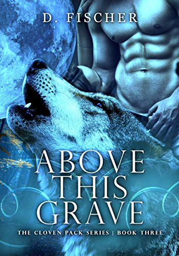 Above This Grave (The Cloven Pack Series: Book Three): Adult Wolf ...