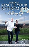 Mission: Rescue Your Retirement: How Moving Abroad Saved Our Assets. Volume II Letting Go