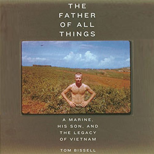 The Father of All Things                   By:                                                                                                                                 Tom Bissell                               Narrated by:                                                                                                                                 Kerin McCue                      Length: 16 hrs and 41 mins     8 ratings     Overall 3.8