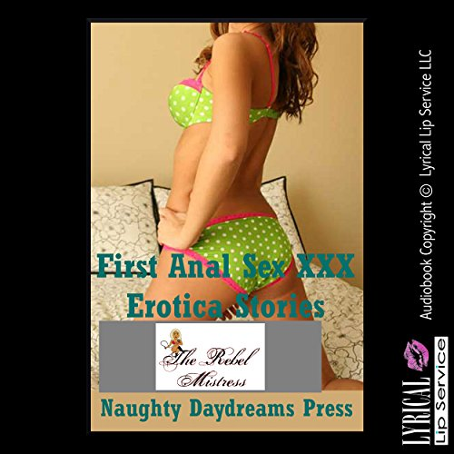 First Anal Sex XXX Erotica Stories: Five Explicit First Time Anal Sex Erotica Stories audiobook cover art