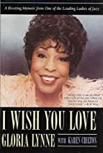I Wish You Love: A Riveting Memoir From One of the Leading Ladies of Jazz (English Edition)