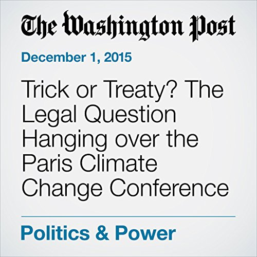Trick or Treaty? The Legal Question Hanging over the Paris Climate Change Conference audiobook cover art