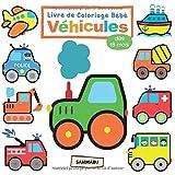 Livre de Coloriage Bébé Véhicules: Pour Enfants dès 18 Mois