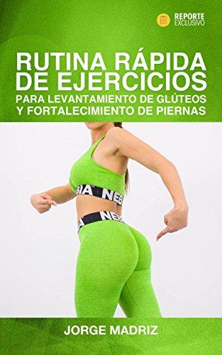 Rutina rápida de ejercicios para levantamiento de glúteos y fortalecimiento de piernas. 3