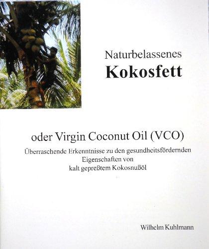 Naturbelassenes Kokosfett: Virgin Coconut Oil (VCO)