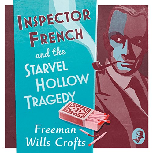 Inspector French and the Starvel Hollow Tragedy     Inspector French Mystery, Book 3              By:                                                                                                                                 Freeman Wills Crofts                               Narrated by:                                                                                                                                 Phil Fox                      Length: 9 hrs and 13 mins     2 ratings     Overall 3.5
