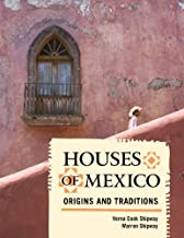 Houses of Mexico: Origins and Traditions (English Edition)