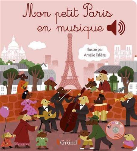 Mon petit Paris en musique (Mes premiers livres sonores)