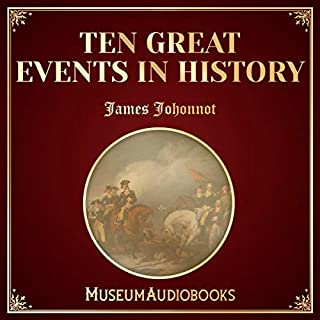 Ten Great Events in History                   By:                                                                                                                                 James Johonnot                               Narrated by:                                                                                                                                 Adriel Brandt                      Length: 7 hrs and 27 mins     Not rated yet     Overall 0.0