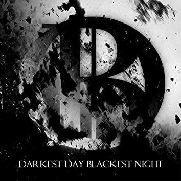 Darkest Day Blackest Night