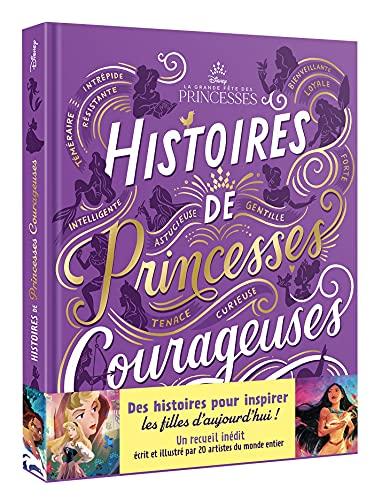 DISNEY PRINCESSES - Histoires de princesses courageuses
