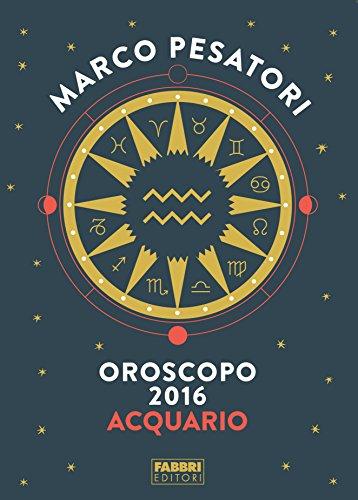 Acquario - Oroscopo 2016