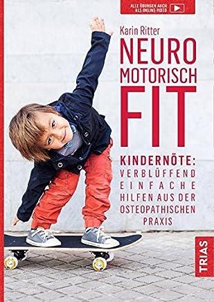 Neurootorisch fit Kindernöte Verblüffend einfache Hilfen aus der osteopathischen Praxis by Karin Ritter