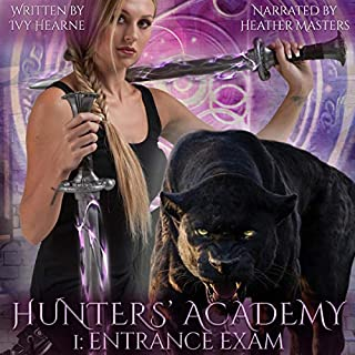 Hunters' Academy 1: Entrance Exam                   Written by:                                                                                                                                 Ivy Hearne                               Narrated by:                                                                                                                                 Heather Masters                      Length: 2 hrs and 21 mins     Not rated yet     Overall 0.0