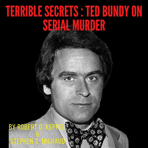 Terrible Secrets Audiobook By Robert D. Keppel, Stephen G. Michaud cover art