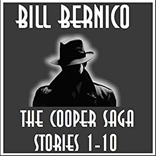 The Cooper Saga 01     Stories 1-10              By:                                                                                                                                 Bill Bernico                               Narrated by:                                                                                                                                 Tom Fuller                      Length: 10 hrs and 33 mins     3 ratings     Overall 4.3