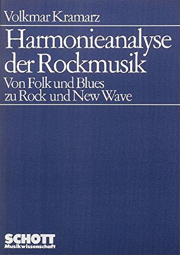 Harmonieanalyse der Rockmusik: Von Folk und Blues zu Rock und New Wave (Musikwissenschaft)