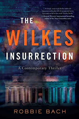 The Wilkes Insurrection: A Contemporary Thriller by [Robbie Bach]