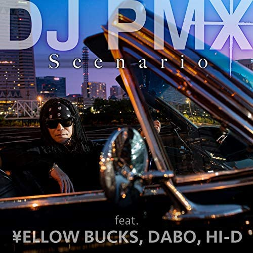 DJ PMX feat. ¥ellow Bucks, DABO & HI-D