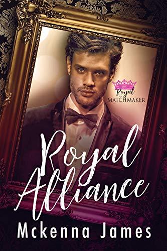 Una Alianza Real (Casamentera Real nº 4) de Mckenna James