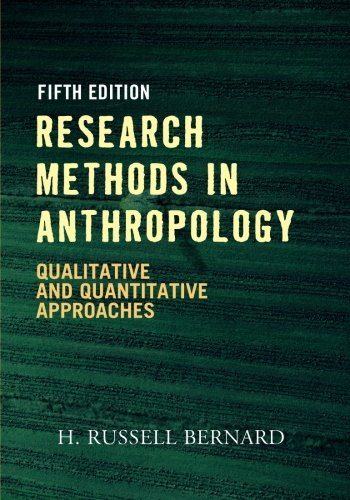 RESEARCH METHODS IN ANTHROPOLOGY 5ED: Qualitative And Quantitative Approaches