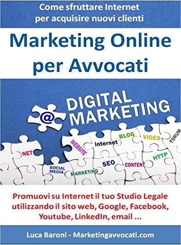Marketing Online per Avvocati: Come trovare nuovi clienti per il tuo Studio Legale grazie a Internet