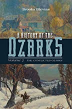 A History of the Ozarks, Volume 2: The Conflicted Ozarks