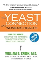 The Yeast Connection and Women's Health (The Yeast Connection Series) by William G. Crook(2007-03-15)