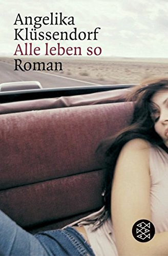 Alle leben so: Roman