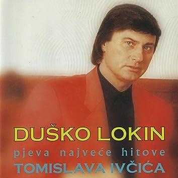 Duško Lokin pjeva najveće hitove Tomislava Ivčića