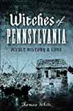 Witches of Pennsylvania: Occult History & Lore (English Edition)