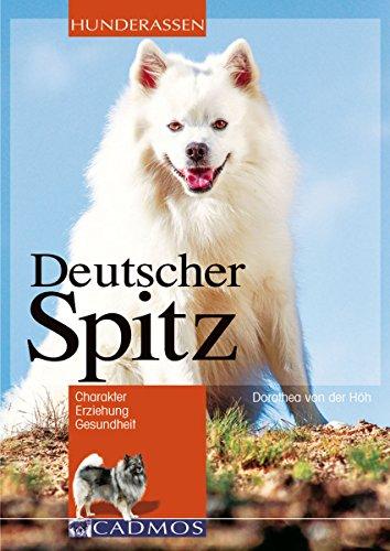Deutscher Spitz: Charakter. Erziehung. Gesundheit. (Hunderassen)