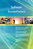 Software SuccessFactors All-Inclusive Self-Assessment - More than 700 Success Criteria, Instant Visual Insights, Comprehensive Spreadsheet Dashboard, Auto-Prioritized for Quick Results